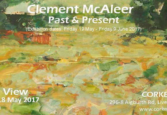 Clement McAleer : Past and Present at the Corke Gallery, Liverpool